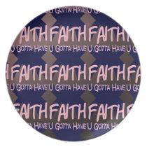 U Gotta Have Faith Plate