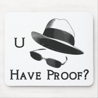U Have Proof? Mouse Pad