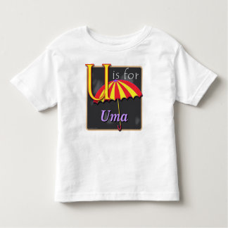 U Is For Umbrella U Is For Uma Toddler T-shirt