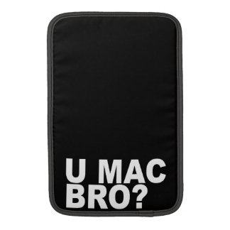 """""""U MAC BRO?"""" cases and covers for mac products MacBook Air Sleeves"""