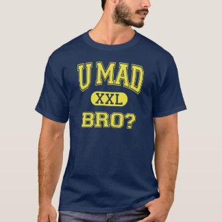 U Mad Bro? (college style) T-Shirt