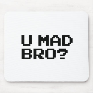 U MAD BRO? - internet/meme/irc/chat/4chan/troll Mouse Pad