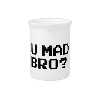 U MAD BRO - internet meme irc chat 4chan troll Drink Pitchers