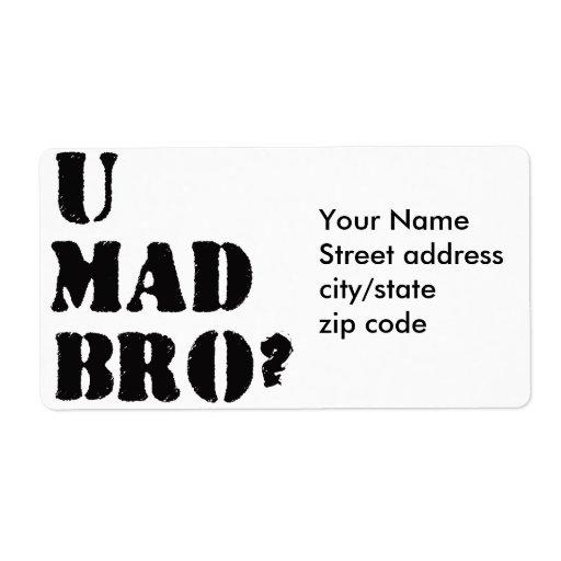 U Mad Bro? Label