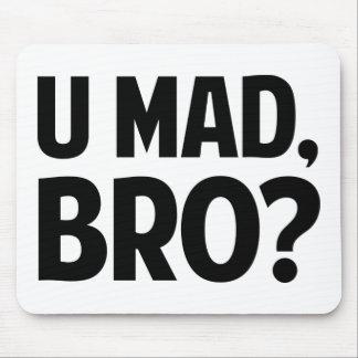 U Mad Bro? Mouse Pad
