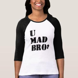 U Mad Bro? Tshirt