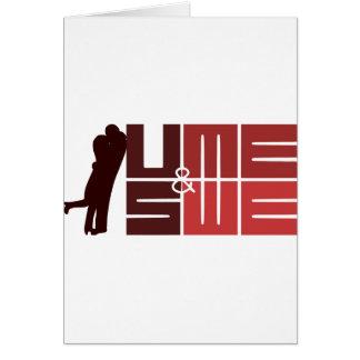 U & ME, US & WE VALENTINE'S DAY CARD