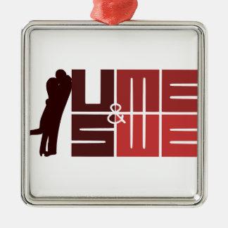 U & ME, US & WE VALENTINE'S DAY SQUARE METAL CHRISTMAS ORNAMENT