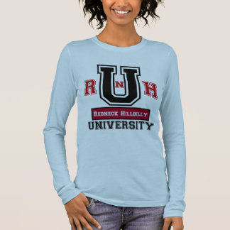 U of Redneck Hillbilly Long Sleeve T-Shirt