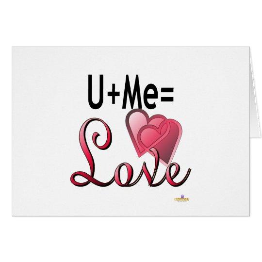 U Plus Me Equals Love Card