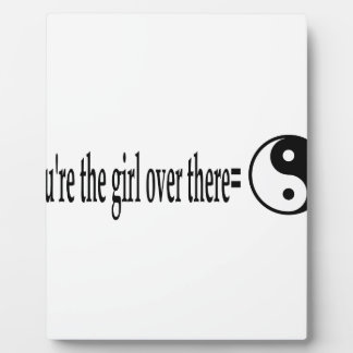 U R The Girl Plaque