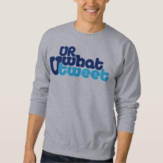 u r what u tweet 2.O wmn gryswtsht CUSOMIZEIT! Sweatshirt