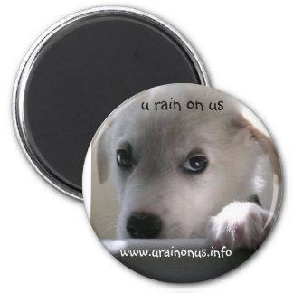 u rain on us magnet