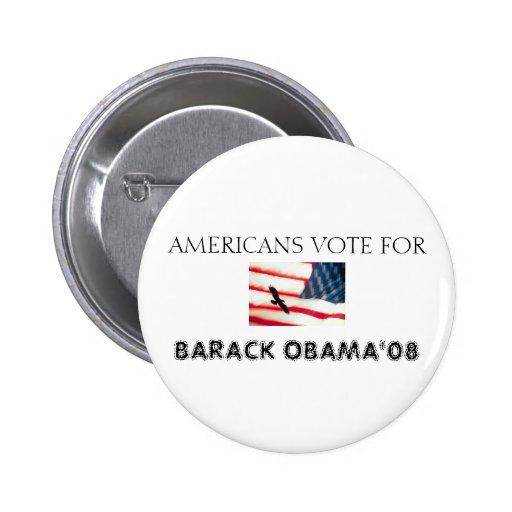 U S A FLAG, AMERICANS VOTE FOR , BARACK OBAMA'08 PINBACK BUTTON
