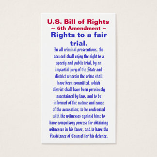 U.S. Bill of Rights, ~ Sixth (6th) Amendment ~ Business Card