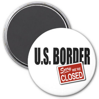 U.S. Border - Sorry We're Closed Magnet