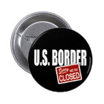 U.S. Border - Sorry We're Closed Pinback Buttons