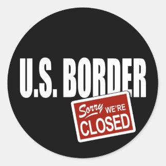U.S. Border - Sorry We're Closed Round Sticker