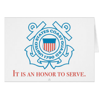 "U.S. Coast Guard - ""It is an honor to serve."" Card"
