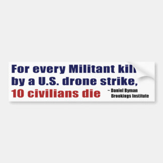 U.S. Drone Strike Militant Civilian Kill Ratio Bumper Stickers