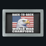 """U.S. Flag &amp; Eagle World War Champions Belt Buckle<br><div class=""""desc"""">A classic patriotic graphic gift,  This design features a high quality image of the U.S. Flag,  an American Bald Eagle,  and the patriotic saying,  &quot;Back To Back World War Champions&quot;.  Grab yours from this American Zazzle Pro Seller today,  and show it off with pride!.</div>"""