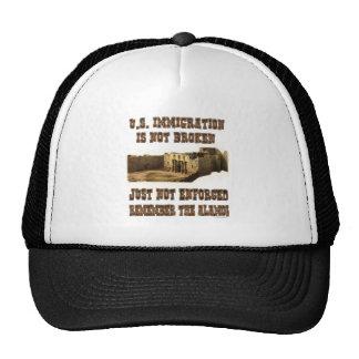 U.S. Immigration - Not Broken Just Not Enforced Trucker Hat