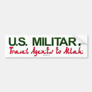 U.S. Military: Travel Agents to Allah Car Bumper Sticker