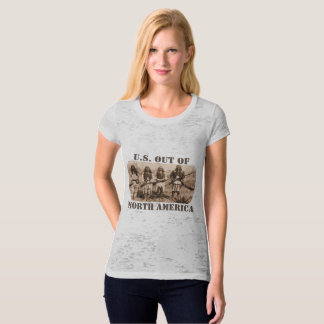 U.S. OUT OF NORTH AMERICA T-Shirt
