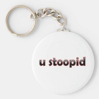 U Stoopid Basic Round Button Keychain