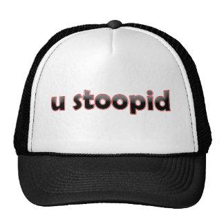 U Stoopid Trucker Hat