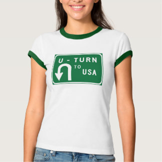 U-Turn to USA, Traffic Sign, USA T-Shirt