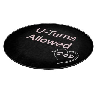 U-Turns Allowed - God Glass Cutting Boards Humor
