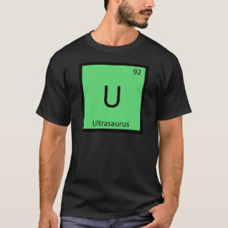 U - Ultrasaurus Dinosaur Chemistry Periodic Table T-Shirt