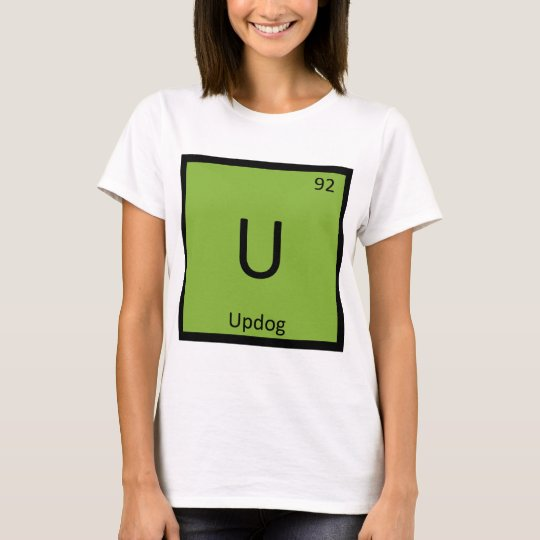 u updog whats chemistry periodic table symbol t shirt - Periodic Table Symbol U