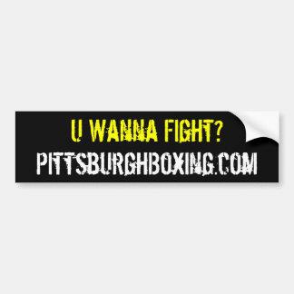 U Wanna Fight? bumper sticker