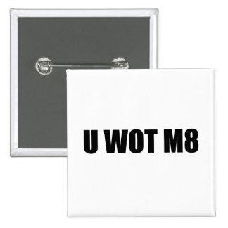 ¿U WOT M8