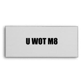 ¿U WOT M8?