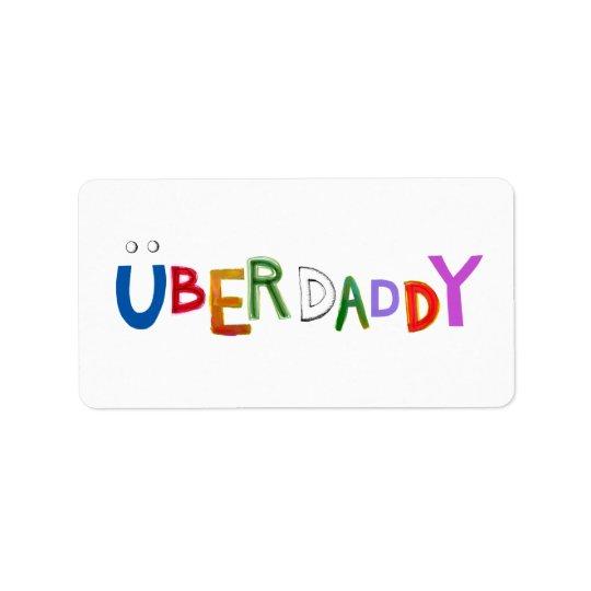 Uber Daddy good dad father super fun art words Label