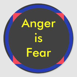 !   UCreate Anger is Fear Classic Round Sticker