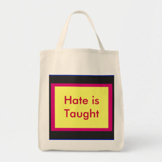 !   UCreate Hate is Taught Bag