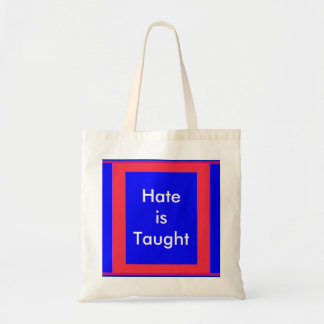 !   UCreate Hate is Taught Canvas Bag