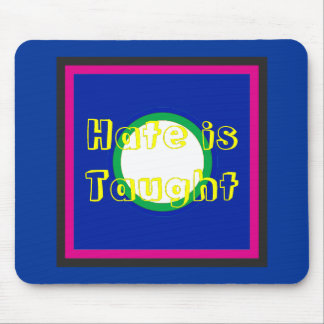 !   UCreate Hate is Taught Mouse Pad