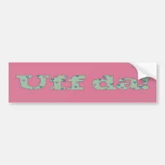 Uff da! Bumper Sticker