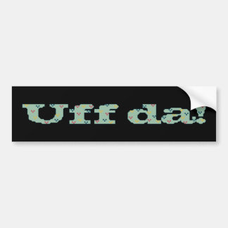 Uff da! Bumper Sticker
