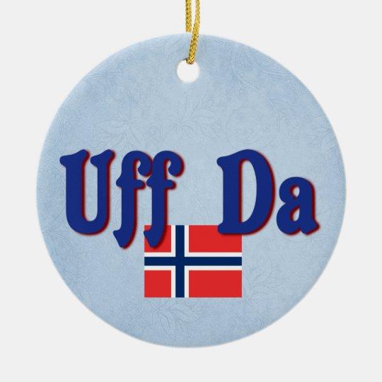 Uff Da Norway Norwegian Scandinavian Slogan Ceramic Ornament