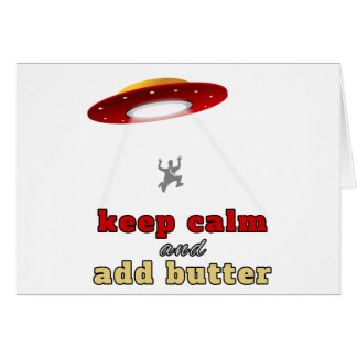 UFO abduction: Keep calm and add butter Card
