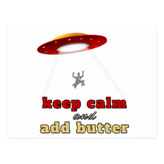 UFO abduction: Keep calm and add butter Postcard