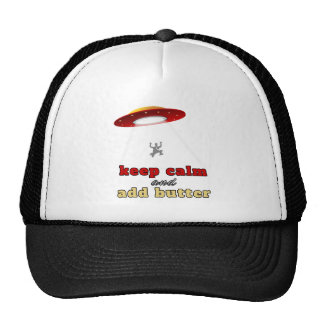 UFO abduction: Keep calm and add butter Trucker Hat