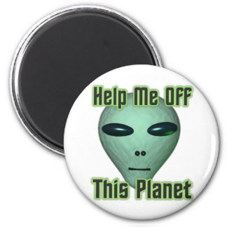 UFO Alien head Get me off this planet Magnet