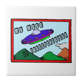 UFO Is My Mode Of Transportation Ceramic Tile